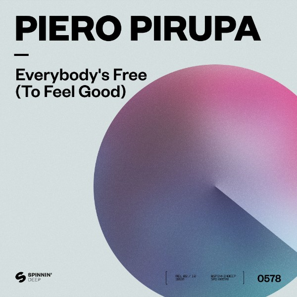 poster for Everybody's Free (To Feel Good) - Piero Pirupa