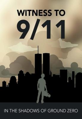 poster for Witness to 9/11: In the Shadows of Ground Zero 2020