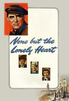 poster for None But the Lonely Heart 1944