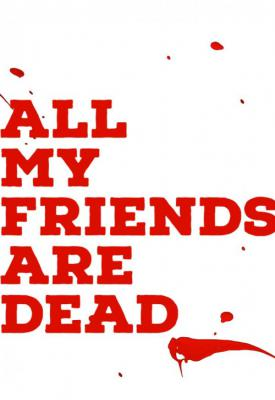 poster for All My Friends Are Dead 2021