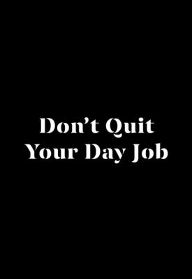 image for  Don't Quit Your Day Job movie