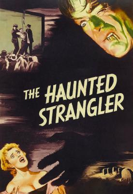 poster for The Haunted Strangler 1958