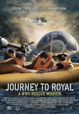 poster for Journey to Royal: A WWII Rescue Mission 2021