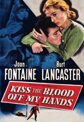poster for Kiss the Blood Off My Hands 1948