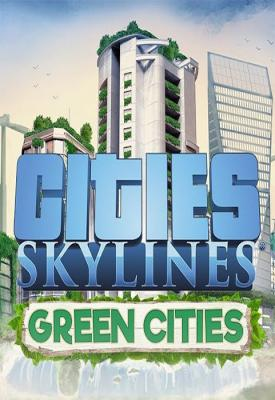 poster for Cities: Skylines – Deluxe Edition v1.13.0-f7 + All DLCs