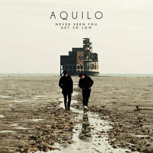 poster for Never Seen You Get So Low - Aquilo
