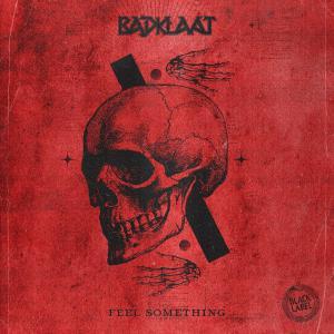 poster for Feel Something - Badklaat