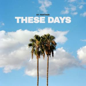 poster for These Days - St. Panther