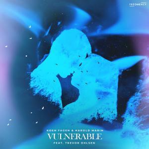poster for Vulnerable (feat. Trevor Ohlsen) - Koen Fagen & Harold Marin