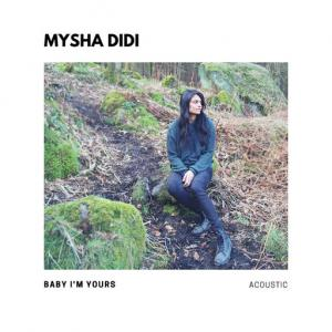 poster for Baby I'm Yours (Acoustic) - Mysha Didi