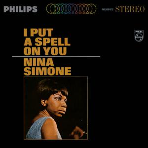 poster for I Put A Spell On You - Nina Simone