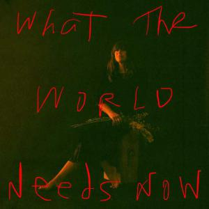 poster for What The World Needs Now - Cat Power