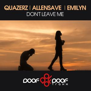 poster for Don't Leave Me - Quazerz, AllenSave & Emilyn