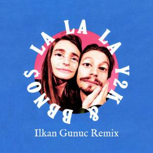 poster for Lalala (Ilkan Gunuc Remix) - Y2K, Bbno$