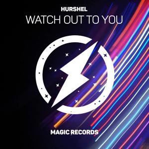 poster for Watch Out To You - Hurshel