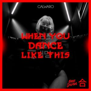 poster for When You Dance Like This - Galwaro