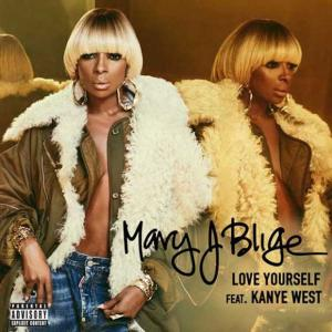 poster for Love Yourself - Mary J. Blige Ft. Kanye West