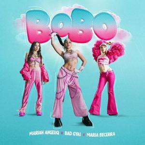 poster for BOBO - Mariah Angeliq, Bad Gyal, Maria Becerra