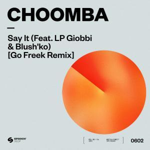 poster for Say It (feat. LP Giobbi & Blush'ko) [Go Freek Remix] - Choomba
