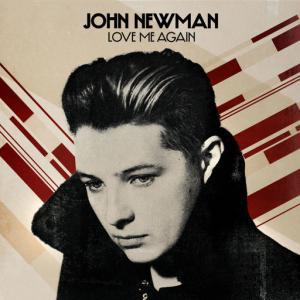 poster for Love Me Again - John Newman