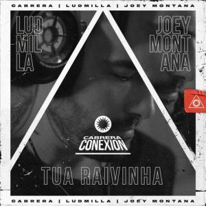 poster for Tua Raivinha - Cabrera, Joey Montana, Ludmilla