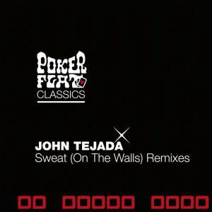 poster for Sweat (On The Walls) (Original Mix) - John Tejada