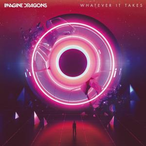 poster for Whatever it takes - imagine dragons
