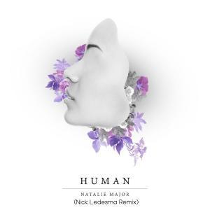 poster for Human (Nick Ledesma Remix) - Natalie Major