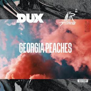 poster for Georgia Peaches - Dux, Mir Fontane