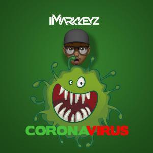 poster for  Coronavirus - iMarkkeyz