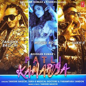poster for Patli Kamariya - Tanishk Bagchi, Sukh-E Muzical Doctorz & Parampara Tandon