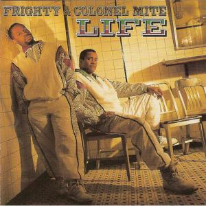 poster for Life (Is What You Make of It) - Frighty, Colonel Mite