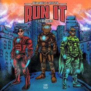 poster for Run It (feat. Bok Nero) - Bear Grillz & Riot Ten