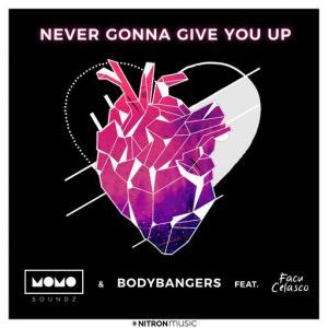 poster for Never Gonna Give You Up (feat. Facu Celasco) - Momo Soundz, Bodybangers, Facu Celasco