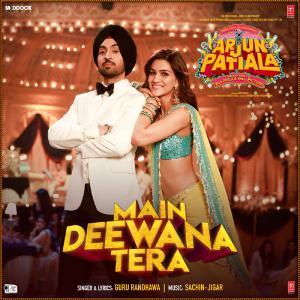 """poster for Main Deewana Tera (From """"Arjun Patiala"""") - Guru Randhawa"""