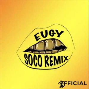poster for Soco (Remix) - Eugy X Wizkid