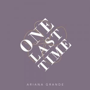 poster for One Last Time - Ariana Grande