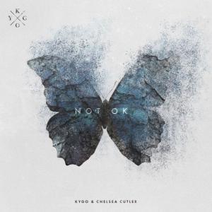 poster for Not Ok - Kygo & Chelsea Cutler