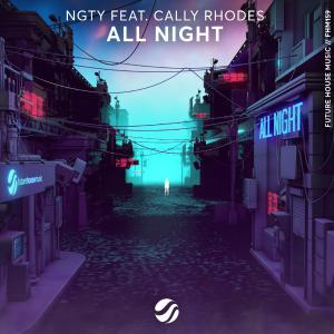 poster for All Night (feat. Cally Rhodes) - NGTY
