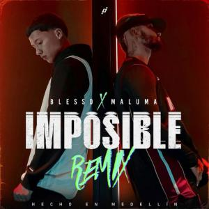 poster for IMPOSIBLE (REMIX) - Blessd, Maluma
