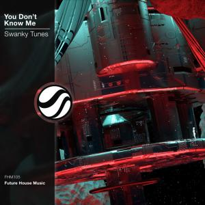 poster for You Don't Know Me - Swanky Tunes