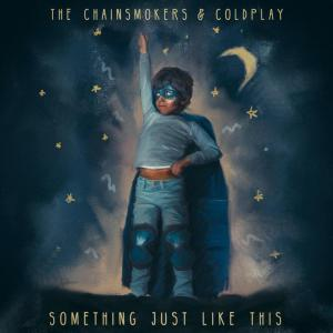 poster for Something Just Like This - The Chainsmokers ft. Coldplay