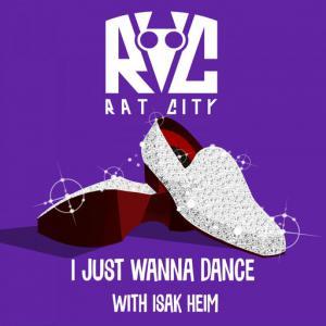 poster for I Just Wanna Dance - Rat City, Isak Heim, Rat City, Isak Heim