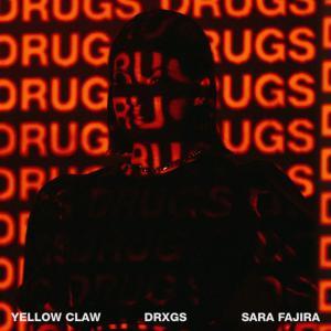 poster for Drxgs (feat. Sara Fajira) - Yellow Claw