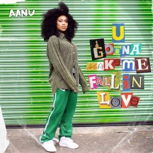 poster for U Gonna Make Me Fall In Love - Aanu