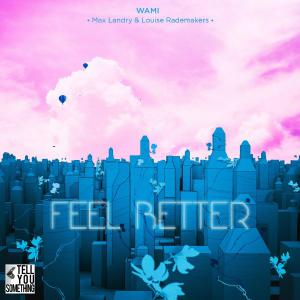 poster for Feel Better - Wami, Max Landry & Louise Rademakers