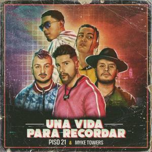 poster for Una Vida Para Recordar - Piso 21, Myke Towers