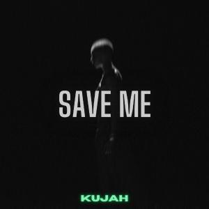 poster for Save Me - Kujah