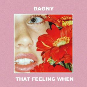 poster for That Feeling When - Dagny