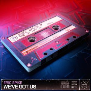 poster for We've Got Us - Eric Spike